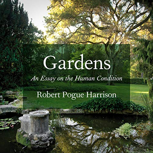 Gardens: An Essay on the Human Condition Titelbild