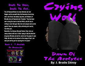 Crying Wolf: Dawn Of The Acolytes
