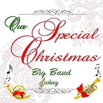Our Special Christmas: Big Band Swing