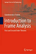 Introduction to Frame Analysis: First and Second Order Theories (Springer Tracts in Civil Engineering)