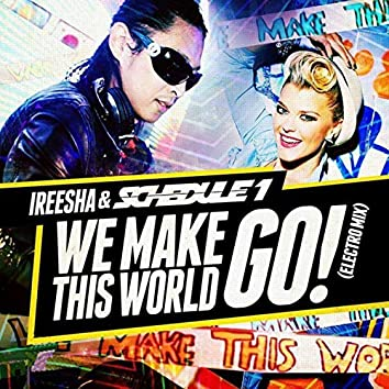 We Make This World Go! (Electro Mix)