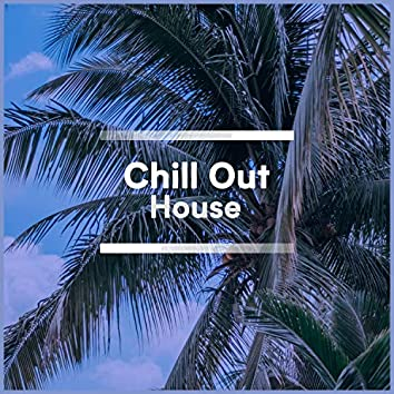 2020 Chill Out House