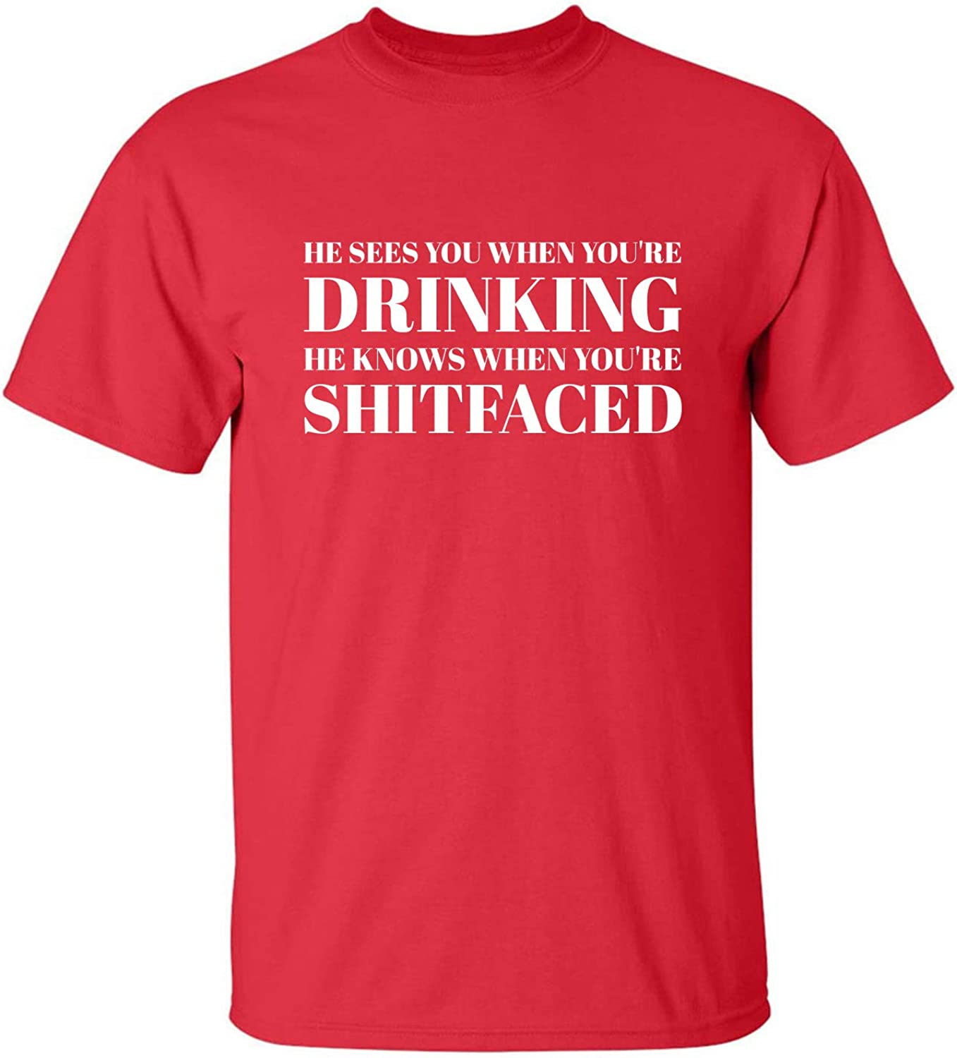 He Sees You When You're Drinking Adult T-Shirt in Red - XXXX-Large
