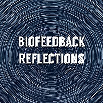 Biofeedback Reflections: Meditation Music for Hypnosis Therapy
