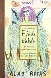 El Diario De Frida Kahlo / The Diary of Frida Kahlo - Un intimo autorretrato / An Intimate Self-portrait