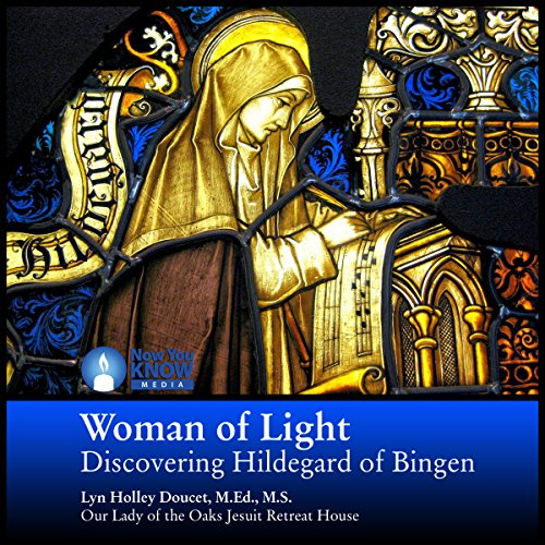 Woman of Light: Discovering Hildegard of Bingen audiobook cover art