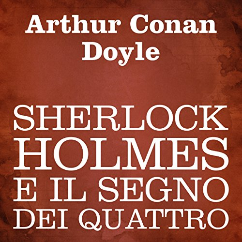 Sherlock Holmes e il segno dei quattro [Sherlock Holmes and the Sign of Four] audiobook cover art