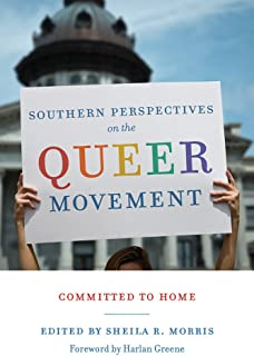 Southern Perspectives on the Queer Movement: Committed to Home (Non Series)
