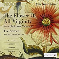 The Flower of all Virginity - Eton Choirbook Vol IV (2003-11-18)
