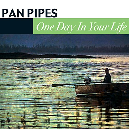 Pan Pipes - One Day In Your Life