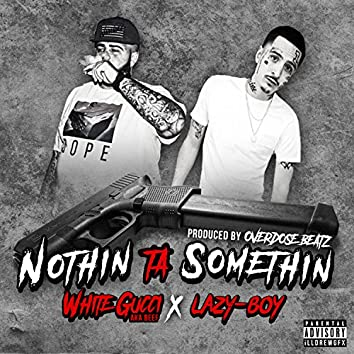 Nothin Ta Somethin (feat. Lazy Boy)