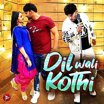 Dil Wali Kothi - Single