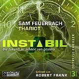 Die Zukunft ist Schnee von gestern: Instabil 3 - Sam Feuerbach