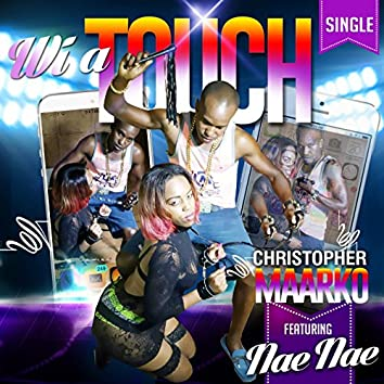 Wi a Touch (feat. Nae Nae)