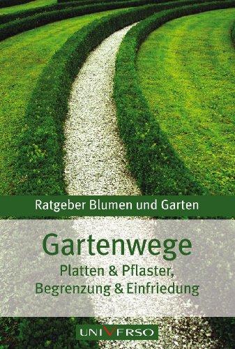 Ratgeber Garten > Gartenwege, Platten & Pflaster, Begrenzung und Einfriedung