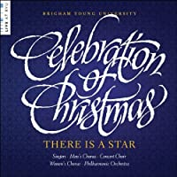 Celebration of Christmas - There Is a Star by BYU Combined Choirs and Orchestra (2013-05-03)