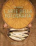 L'arte della fotografia. Ediz. a colori