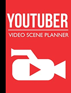 Youtuber Video Scene Planner: Blank Video Storyboard Template Notebook for Youtubers and Vloggers (Youtube Planner)