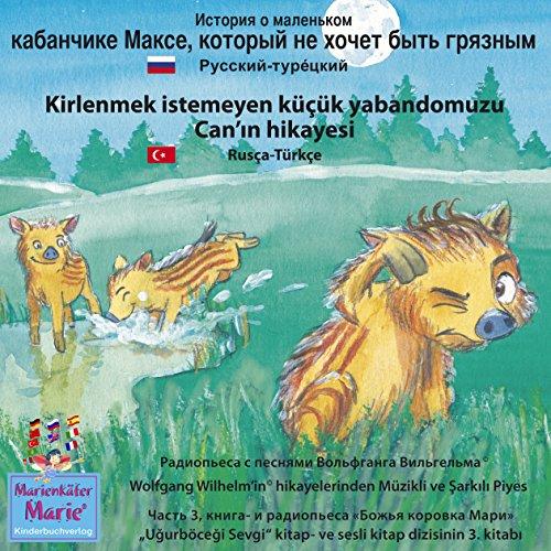 Istoria o malenkom kabanchike Makse, kotorij ne xochet bit' grjaznim. Russkij - Ture'ckij audiobook cover art
