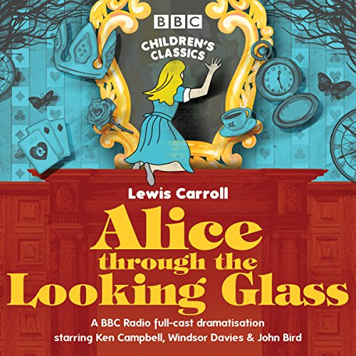 Alice Through the Looking Glass (BBC Children's Classics) audiobook cover art