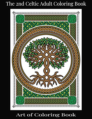 The 2nd Celtic Adult Coloring Book: Relieve More Stress and Anxiety While You Color Classic Celtic Designs (Coloring Books for Adults) (Volume 5)
