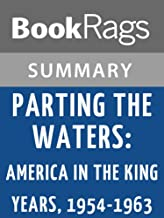 Summary & Study Guide Parting the Waters: America in the King Years 1954 - 1963 by Taylor Branch