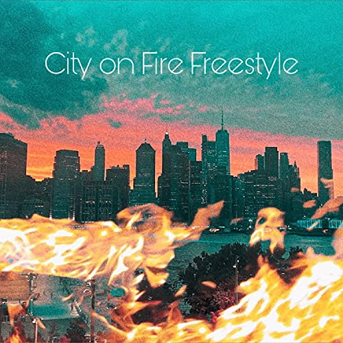 City on Fire Freestyle [Explicit]