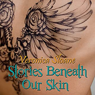 Stories Beneath Our Skin                   By:                                                                                                                                 Veronica Sloane                               Narrated by:                                                                                                                                 Nicholas Santasier                      Length: 6 hrs and 1 min     2 ratings     Overall 2.0
