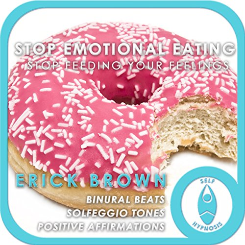 Stop Emotional Eating: Stop Feeding Your Feelings audiobook cover art