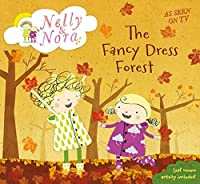 Nelly and Nora: The Fancy Dress Forest (Nelly & Nora)