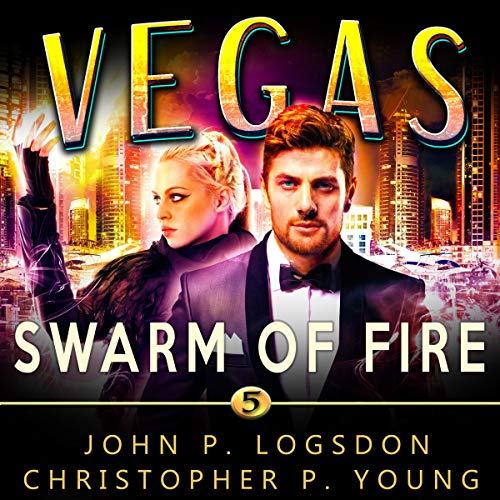 Swarm of Fire: An Ian Dex Supernatural Thriller Book 5 (Las Vegas Paranormal Police Department) cover art
