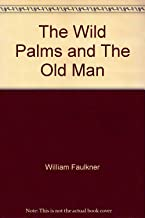 The Wild Palms and The Old Man