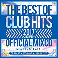 2017 THE BEST OF CLUB HITS 2ND HALF ‐OFFICIAL MIXCD‐
