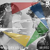 Songtexte von Mallory Knox - Wired