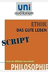 Ethik - das gute Leben: Philosophie Kindle Ausgabe