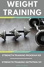Weight Training Books: Strength Training Program 101 + Strength Training Nutrition 101 (Strength Training 101)