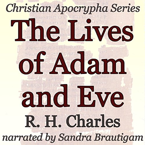 The Lives of Adam and Eve Audiobook By R. H. Charles cover art