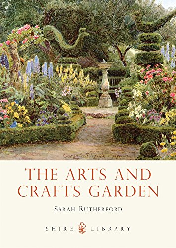 Compare Textbook Prices for The Arts and Crafts Garden Shire Library  ISBN 9780747812982 by Rutherford, Sarah