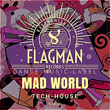 Mad World Tech House