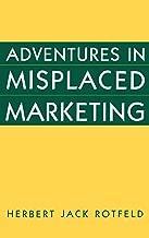 Adventures in Misplaced Marketing