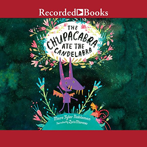 The Chupacabra Ate the Candelabra audiobook cover art