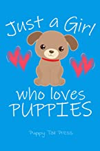 Just a Girl Who Loves Puppies: Notebook Journal for Girls Who Love Dogs & Puppies. 6 X 9, 100 Pages