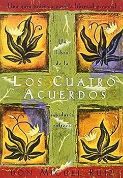 Los cuatro acuerdos  una guia practica para la libertad personal  Spanish Edition