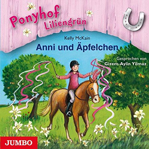 Anni und Äpfelchen (Ponyhof Liliengrün 12) Titelbild