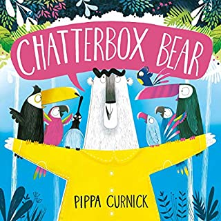 Chatterbox Bear                   Written by:                                                                                                                                 Pippa Curnick                               Narrated by:                                                                                                                                 Joe Hurst                      Length: 6 mins     Not rated yet     Overall 0.0