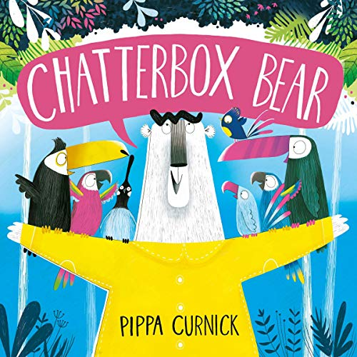 Chatterbox Bear                   By:                                                                                                                                 Pippa Curnick                               Narrated by:                                                                                                                                 Joe Hurst                      Length: 6 mins     Not rated yet     Overall 0.0