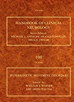 Hyperkinetic Movement Disorders (Volume 100) (Handbook of Clinical Neurology, Volume 100)