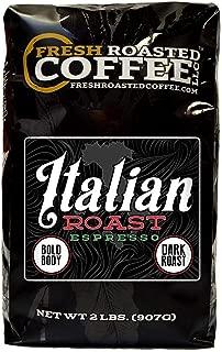 Fresh Roasted Coffee LLC, Italian Roast Espresso Coffee, Artisan Blend, Dark Roast, Bold Body, Whole Bean, 2 Pound Bag