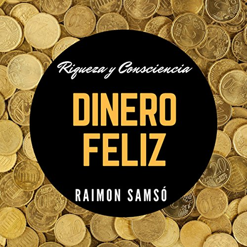 Dinero feliz [Happy Money] audiobook cover art