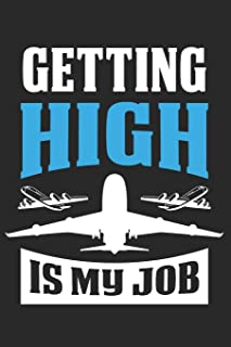 Getting High Is My Job: 6x9 Ruled Notebook, Journal, Daily Diary, Organizer, Planner